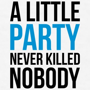 A Little Party Funny Quote Sportswear - Men's T-Shirt