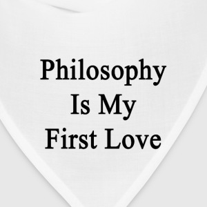 philosophy_is_my_first_love T-Shirts - Bandana