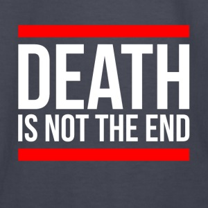 DEATH IS NOT THE END Hoodies - Kids' Long Sleeve T-Shirt