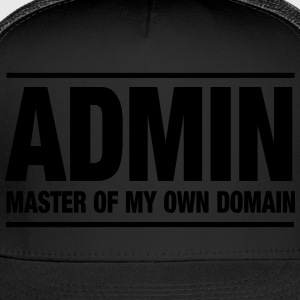Admin. Master of my own domain T-Shirts - Trucker Cap