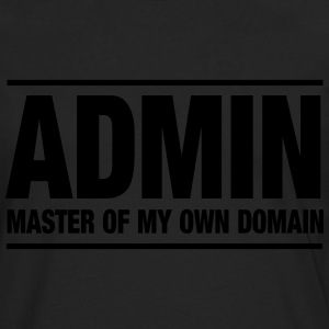 Admin. Master of my own domain T-Shirts - Men's Premium Long Sleeve T-Shirt