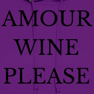 Amour Wine Please T-Shirts - Women's Hoodie
