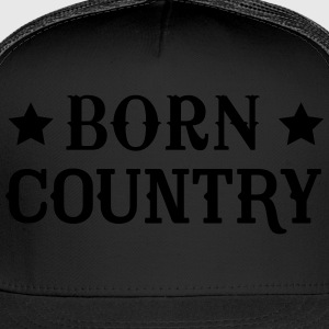Born Country T-Shirts - Trucker Cap