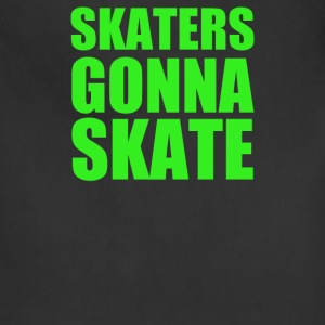 Skaters Gonna Skate - Adjustable Apron