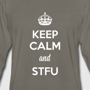 Keep Calm and STFU - Men's Premium Long Sleeve T-Shirt