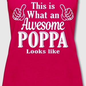 This is what an awesome Poppa looks like  - Women's Premium Tank Top