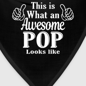 This is what an awesome Pop looks like  - Bandana