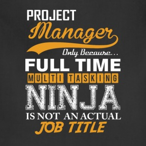Project  Manager  Ninja Job Title T-Shirts - Adjustable Apron