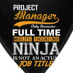 Project  Manager  Ninja Job Title T-Shirts - Bandana