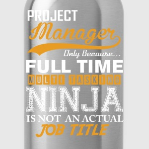 Project  Manager  Ninja Job Title T-Shirts - Water Bottle