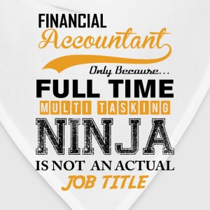 Accountant-Only because fulltime multi tasking T-Shirts - Bandana
