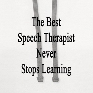 the_best_speech_therapist_never_stops_le T-Shirts - Contrast Hoodie