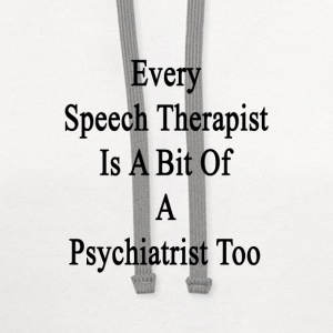 every_speech_therapist_is_a_bit_of_a_psy T-Shirts - Contrast Hoodie
