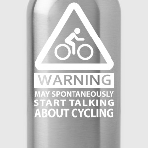 MAY SPONTANEOUSLY START TALKING ABOUT CYCLING - Water Bottle