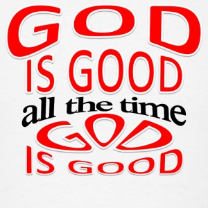 God is good, all the time GIGATTWWT - Men's T-Shirt