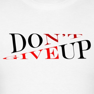 Don't give up DGUWWT - Men's T-Shirt
