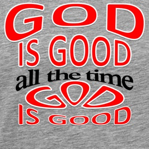 God is good, all the time GIGATTWGY - Men's Premium T-Shirt