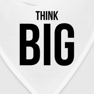 THINK BIG T-Shirts - Bandana