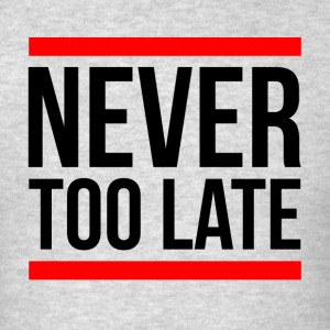 NEVER TOO LATE Sportswear - Men's T-Shirt