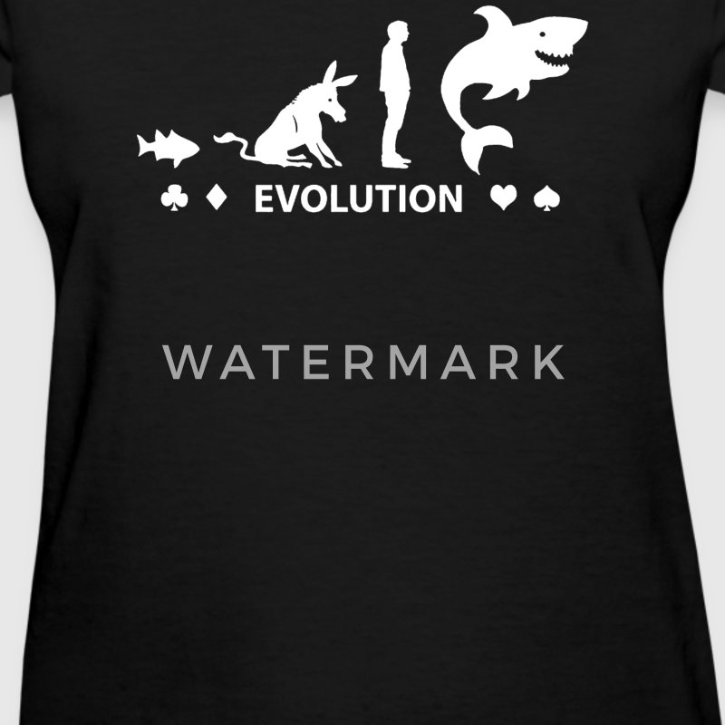 Poker ~ Fish To Shark Evolution - Women's T-Shirt