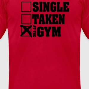 Single Taken At the Gym - Men's T-Shirt by American Apparel