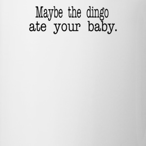 Seinfeld Quote - Maybe The Dingo Ate Your Baby T-Shirts - Coffee/Tea Mug