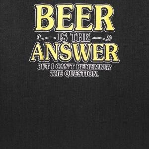Beer Is The Answer - Tote Bag
