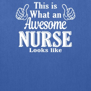 This is what an awesome Nurse looks like  - Tote Bag