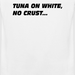 Tuna On White No Crust - The Fast And The Furious  T-Shirts - Men's Premium Tank