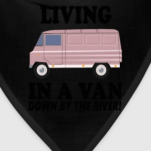 Living In A Van Down By The River T-Shirts - Bandana