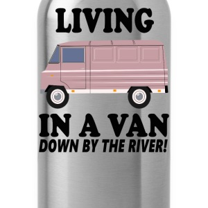 Living In A Van Down By The River T-Shirts - Water Bottle