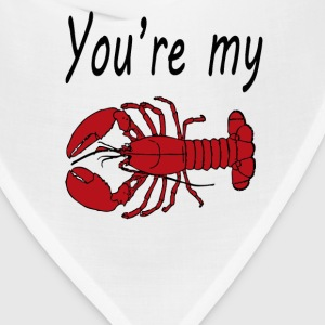 You're My Lobster  T-Shirts - Bandana