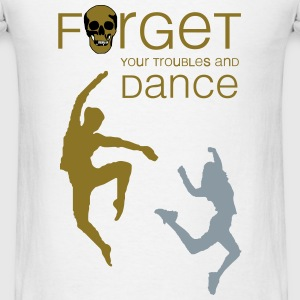 forget your troubles and dance (woman) Sportswear - Men's T-Shirt