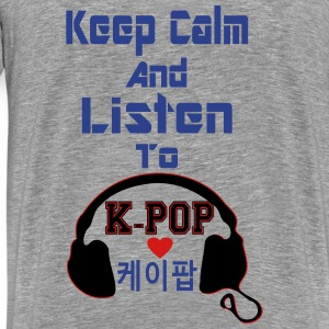 ♥♫Keep Calm&Listen to KPop Kids' Hoodie♪♥ - Men's Premium T-Shirt