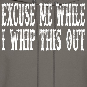 Blazing Saddles - Excuse Me While I Whip This Out T-Shirts - Men's Hoodie
