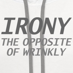 Irony The Opposite Of Wrinkly - Contrast Hoodie