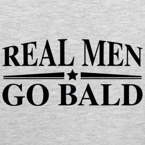 Real Men Go Bald - Men's Premium Tank