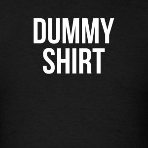 DUMMY SHIRT FUNNY Sportswear - Men's T-Shirt