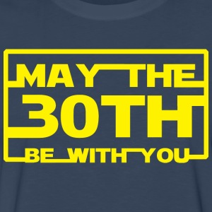 May the 30th be with you T-Shirts - Men's Premium Long Sleeve T-Shirt