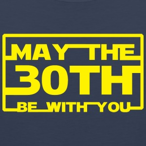 May the 30th be with you T-Shirts - Men's Premium Tank