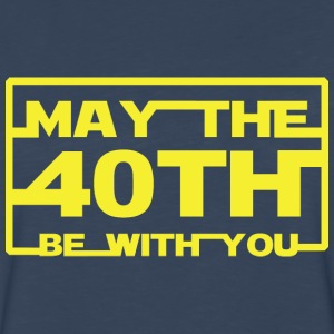 May the 40th be with you T-Shirts - Men's Premium Long Sleeve T-Shirt