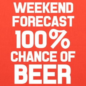 Weekend forecast 100% chance of beer funny shirt  - Tote Bag