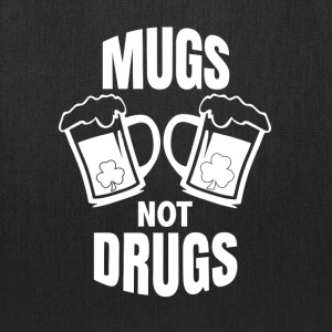 Mugs not drugs - Tote Bag