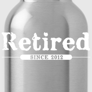 Retired since 2012 T-Shirts - Water Bottle