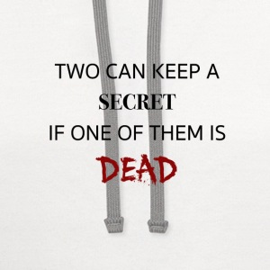 Two can keep a secret if ... dead. PLL t-shirt - Contrast Hoodie