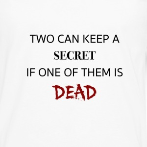 Two can keep a secret if ... dead. PLL t-shirt - Men's Premium Long Sleeve T-Shirt
