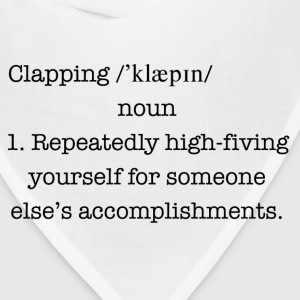 Funny clapping definition shirt - Bandana