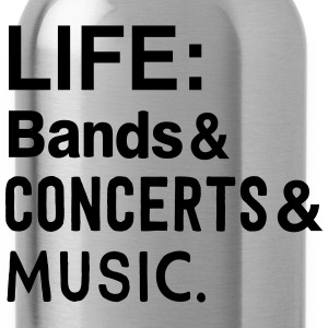 Life: bands Concerts and Music T-Shirts - Water Bottle