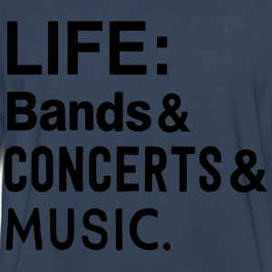 Life: bands Concerts and Music T-Shirts - Men's Premium Long Sleeve T-Shirt