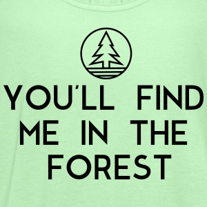 You'll find me in the forest T-Shirts - Women's Flowy Tank Top by Bella